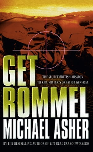 Get Rommel The secret British mission to kill Hitler's greatest general