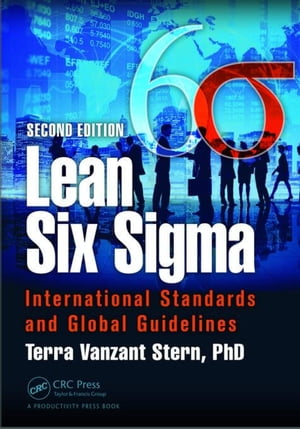 Lean Six Sigma: International Standards and Global Guidelines,  Second Edition