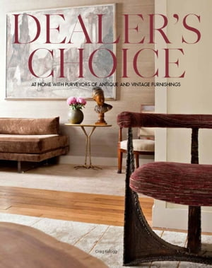 Dealer's Choice At Home With Purveyors Of Antique And Vintage Furnishings