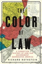 The Color of Law: A Forgotten History of How Our Government Segregated America Cover Image