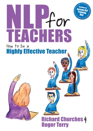 NLP for Teachers How to be a highly effective teacher