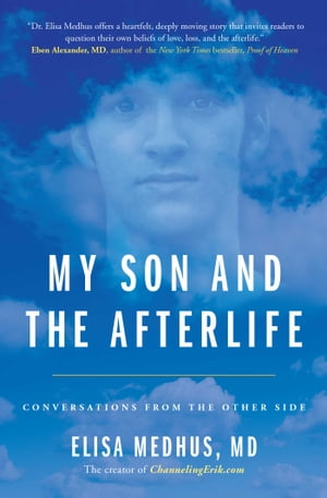 My Son and the Afterlife Conversations from the Other Side