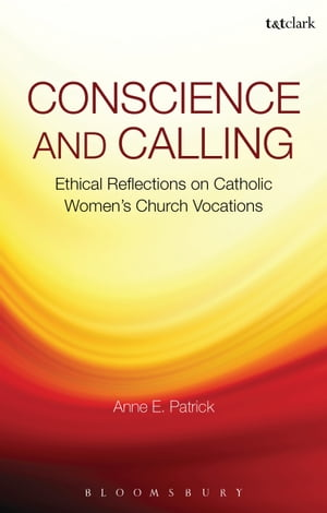 Conscience and Calling Ethical Reflections on Catholic Women's Church Vocations