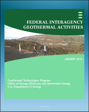 Geothermal Power: Federal Interagency Geothermal Activities,  Challenges to Geothermal Energy Development,  Federal Role,  Future Direction,  Enhanced Geo