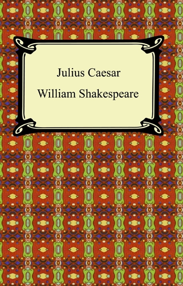 an analysis of the character development in julius caesar a play by william shakespeare Julius caesar - analysis of brutus: william shakespeare's play, the tragedy of julius caesar, is mainly based on the assassination of julius caesar the character.