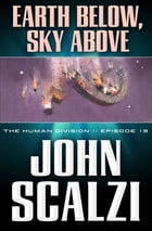 The Human Division #13: Earth Below, Sky Above Cover Image