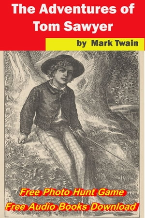 The Adventures of Tom Sawyer (Free Audio Books Download +Free Photo Hunt Game) (The Best Classic Fiction )