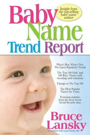 Baby Name Trend Report Insight from the top-selling baby name author