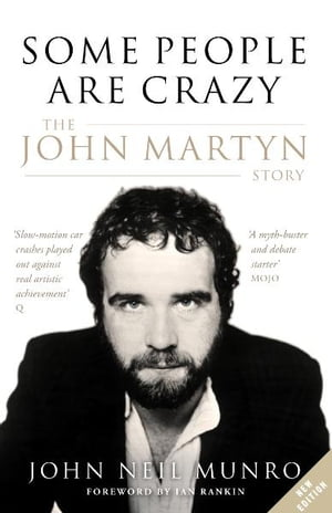 Some People Are Crazy The John Martyn Story