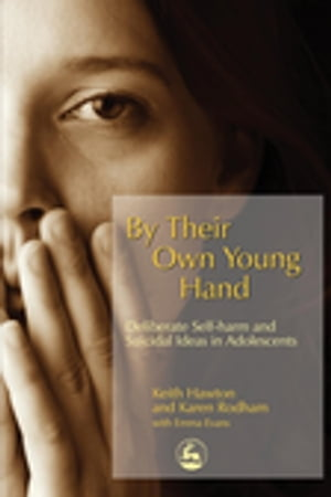 By Their Own Young Hand Deliberate Self-harm and Suicidal Ideas in Adolescents