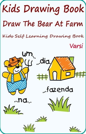 Kids Drawing Book: Draw The Bear At Farm