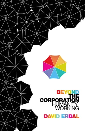 Beyond the Corporation Humanity Working
