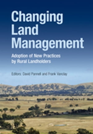 Changing Land Management Adoption of New Practices by Rural Landholders