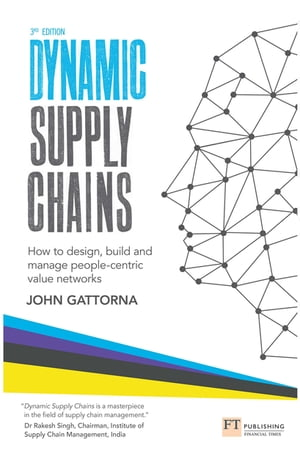 Dynamic Supply Chains How to design,  build and manage people-centric value networks