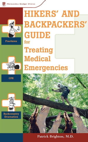 Hikers' and Backpackers' Guide to Treating Medical Emergencies