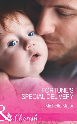 Fortune's Special Delivery (Mills & Boon Cherish) (The Fortunes of Texas: All Fortune's Children,  Book 4)