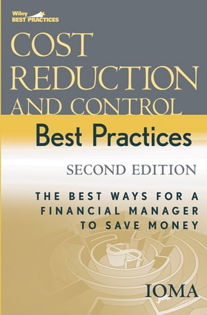 Cost Reduction and Control Best Practices The Best Ways for a Financial Manager to Save Money