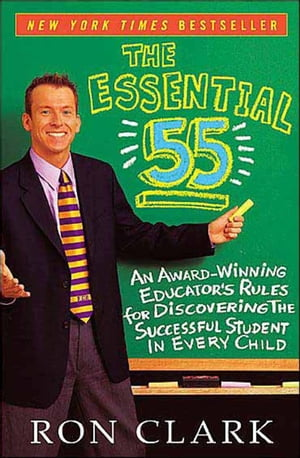 The Essential 55 An Award-Winning Educator's Rules for Discovering the Successful Student in Every Child