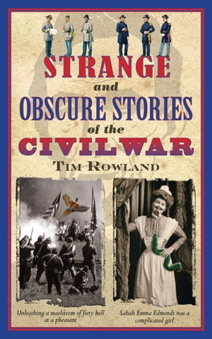 Strange and Obscure Stories of the Civil War