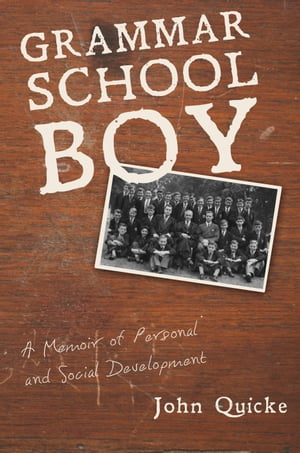 Grammar School Boy A Memoir of Personal and Social Development