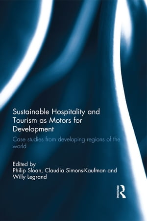 Sustainable Hospitality and Tourism as Motors for Development Case Studies from Developing Regions of the World
