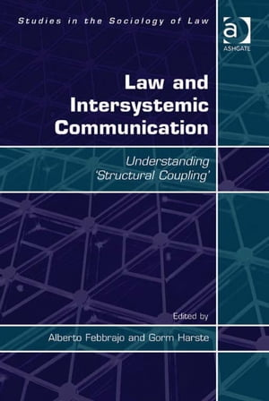 Law and Intersystemic Communication Understanding ?Structural Coupling?