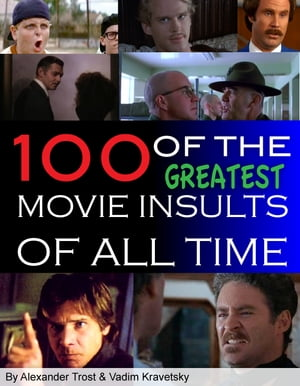 100 of the Greatest Movie Insults of All Time