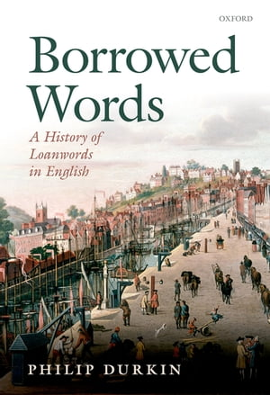 Borrowed Words A History of Loanwords in English