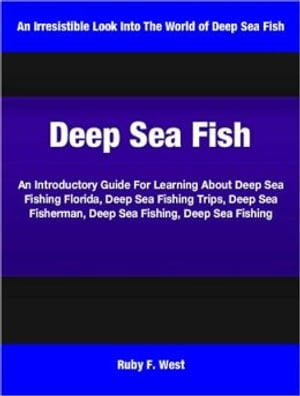 Deep Sea Fish An Introductory Guide For Learning About Deep Sea Fishing Florida,  Deep Sea Fishing Trips,  Deep Sea Fisherman,  Deep Sea Fishing,  Deep Se