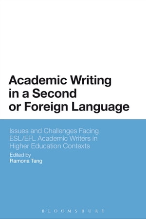 Academic Writing in a Second or Foreign Language Issues and Challenges Facing ESL/EFL Academic Writers in Higher Education Contexts