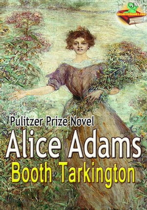 Alice Adams: Pulitzer Prize Winning Novel ( With Audiobook Link )