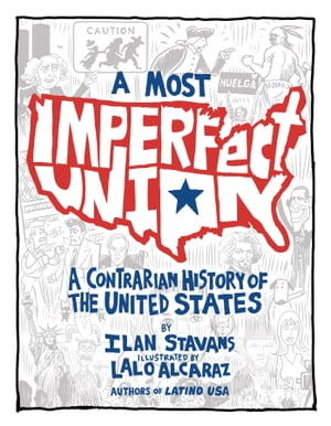 A Most Imperfect Union Apple/Kobo edition A Contrarian History of the United States