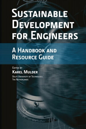 Sustainable Development for Engineers A Handbook and Resource Guide