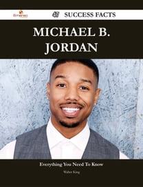 Michael B. Jordan 47 Success Facts - Everything you need to know about Michael B. Jordan