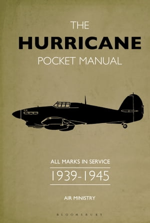 The Hurricane Pocket Manual All marks in service 1939?45