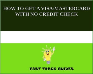 HOW TO GET A VISA/MASTERCARD WITH NO CREDIT CHECK
