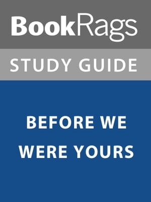 Summary & Study Guide: Before We Were Yours