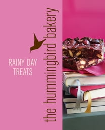 Hummingbird Bakery Rainy Day Treats: An Extract from Cake Days