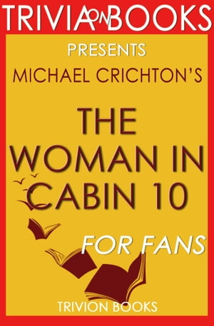 The Woman in Cabin 10: A Novel by Ruth Ware (Trivia-On-Books)