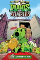 Plants vs. Zombies Volume 4: Grown Sweet Home Cover Image