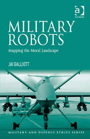 Military Robots Mapping the Moral Landscape
