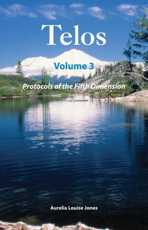 Telos Volume 3: Protocols of the Fifth Dimension