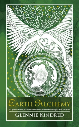 Earth Alchemy A Seasonal Guide to Healing our Relationship with the Earth