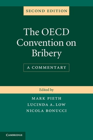 The OECD Convention on Bribery A Commentary