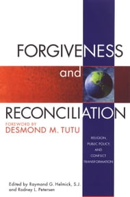 Forgiveness & Reconciliation: Public Policy & Conflict Transformation