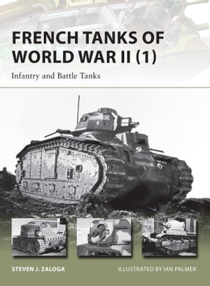 French Tanks of World War II (1) Infantry and Battle Tanks
