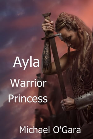Ayla: Warrior Princess
