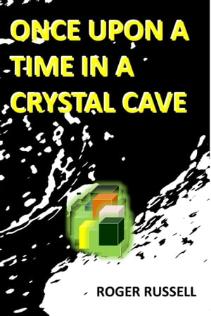 Once Upon a Time in a Crystal Cave