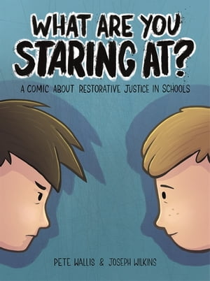 What are you staring at? A Comic About Restorative Justice in Schools