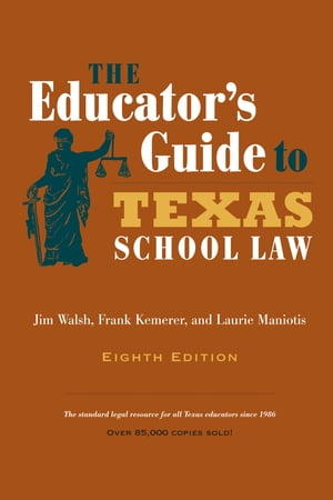 The Educator's Guide to Texas School Law Eighth Edition